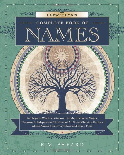 K. M. Sheard Llewellyn's Complete Book Of Names For Pagans Wiccans Druids Heathens Mages Sha