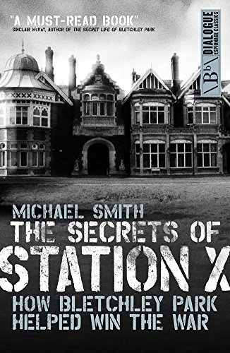Michael Smith The Secrets Of Station X How The Bletchley Park Codebreakers Helped Win Th