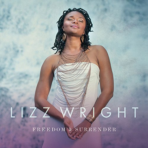 Lizz Wright Freedom & Surrender
