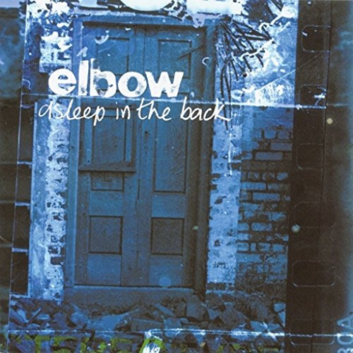 Elbow Asleep In The Back