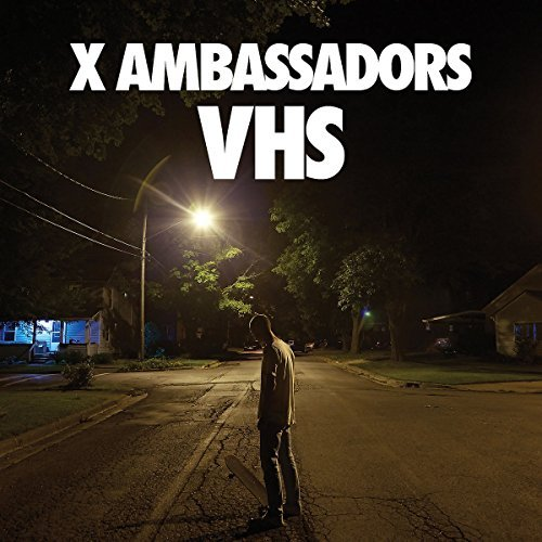 X Ambassadors Vhs Explicit Version Vhs
