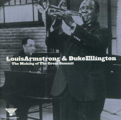 Louis Armstrong & Duke Ellington The Making Of The Great Summit