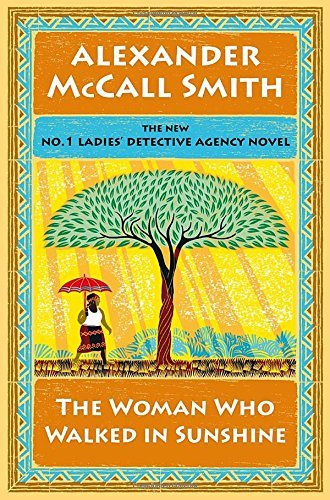 Alexander Mccall Smith The Woman Who Walked In Sunshine