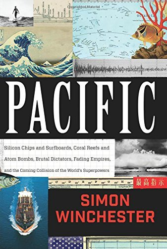 Simon Winchester Pacific Silicon Chips And Surfboards Coral Reefs And Ato
