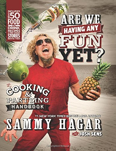 Sammy Hagar Are We Having Any Fun Yet? The Cooking & Partying Handbook