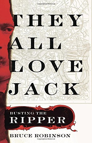 Bruce Robinson They All Love Jack Busting The Ripper