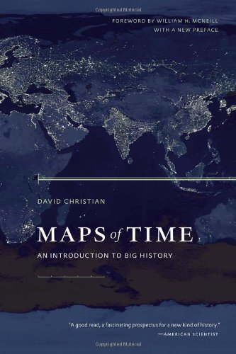 David Christian Maps Of Time An Introduction To Big History Revised