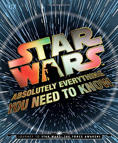 Dk Publishing Star Wars Absolutely Everything You Need To Know