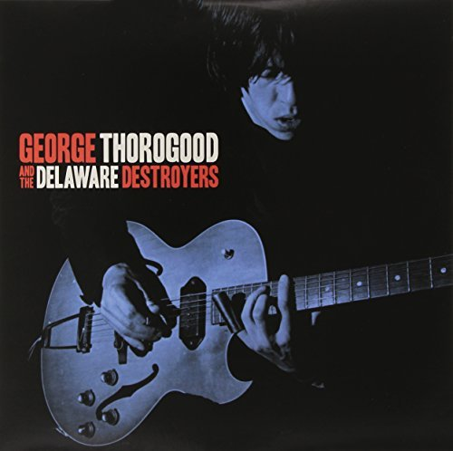 George Thorogood George Thorogood & The Delawar