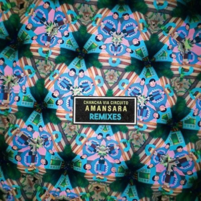 Chancha Via Circuito Amansara Remixes Amansara Remixes