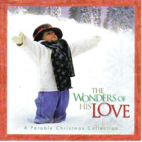 The Wonders Of His Love A Parable Christmas Collection
