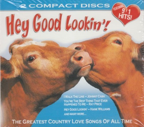 Hey Good Lookin'! The Greatest Country Love Songs Of All Time