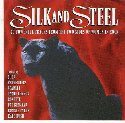 Silk & Steel 20 Tracks From The Two Sides Of Women In Rock