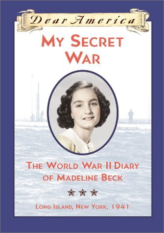 Mary Pope Osborne My Secret War The World War Ii Diary Of Madeline Beck Long Island New York 1941