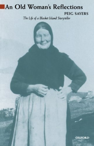 Peig Sayers An Old Woman's Reflections The Life Of A Blasket Island Storyteller