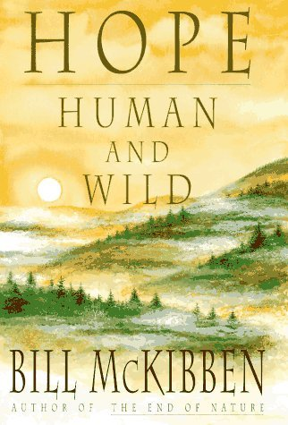 Bill Mckibben Hope Human & Wild True Stories Of Living Light