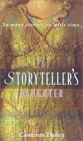 Cameron Dokey The Storyteller's Daughter