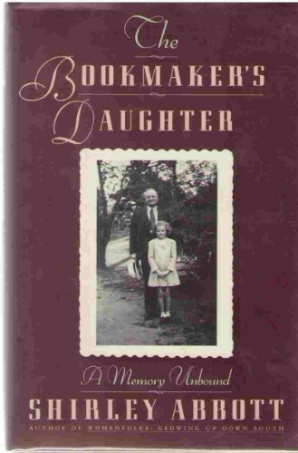 Shirley Abbott The Bookmaker's Daughter Memory Unbound Bookmaker's Daughter