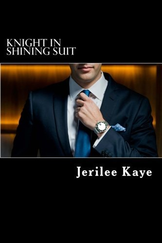 Ms Jerilee Kaye Knight In Shining Suit Get Up Get Even And Get A Better Man.
