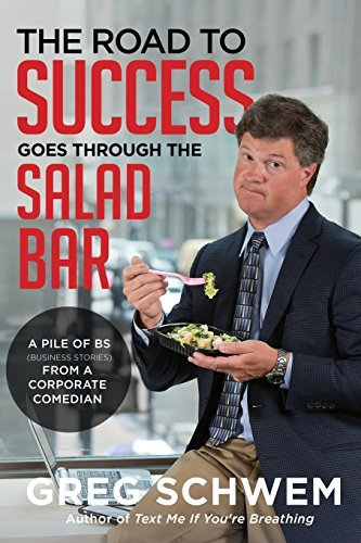 Gregory Schwem The Road To Success Goes Through The Salad Bar