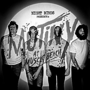 Night Birds Mutiny At Muscle Beach