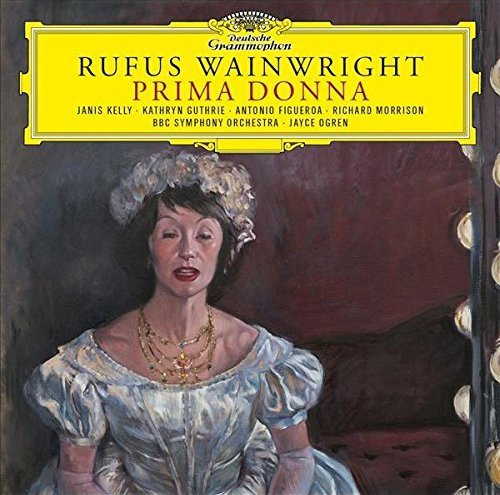 Kelly Guthrie Figueroa Morrison Bbc Symphony Orchestra Rufus Wainwright Prima Donna Rufus Wainwright Prima Donna