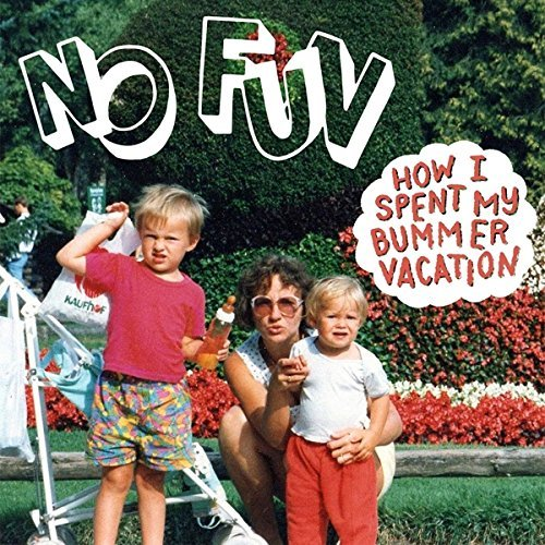 No Fun How I Spent My Bummer Vacation