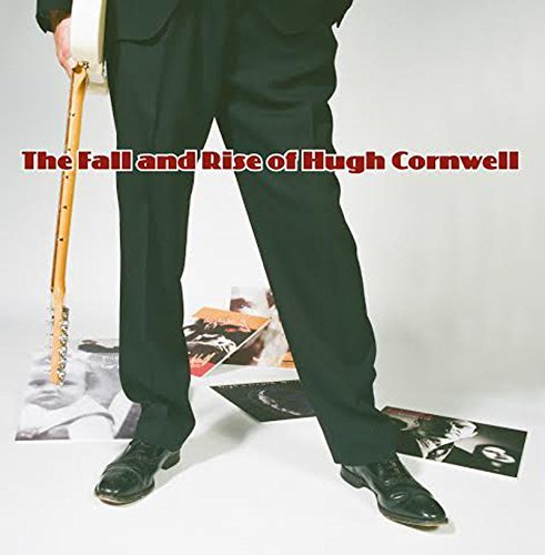 Hugh Cornwell Fall & Rise Of Hugh Cornwell
