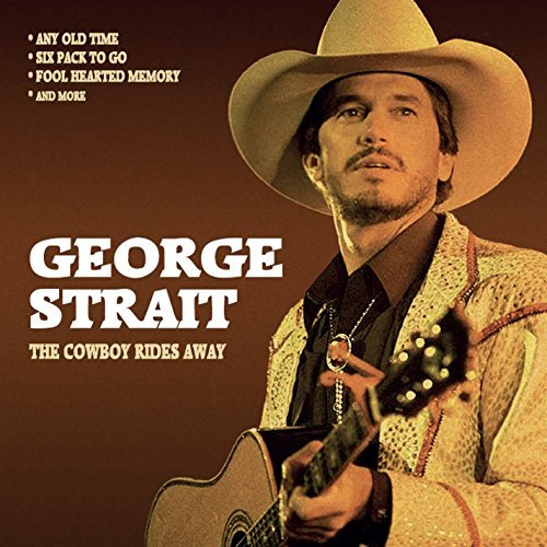 George Strait Cowboy Rides Away Radio Broad