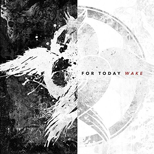 For Today Wake Wake