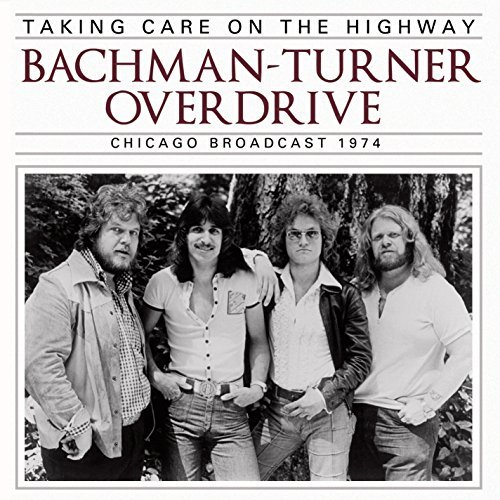 Bachman Turner Overdrive Taking Care On The Highway