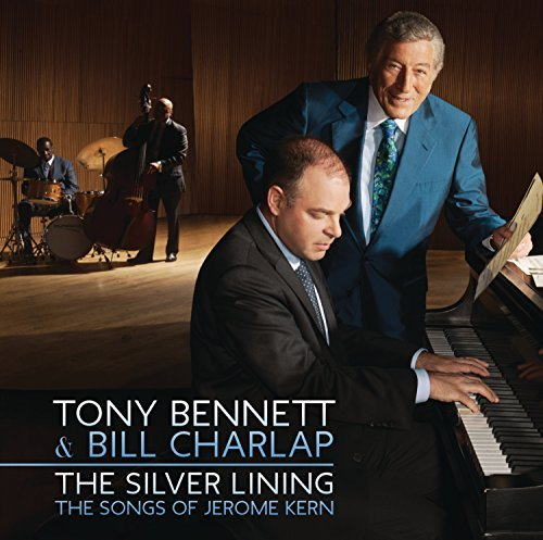 Tony Bennett & Bill Charlap Silver Lining The Songs Of Jerome Kern