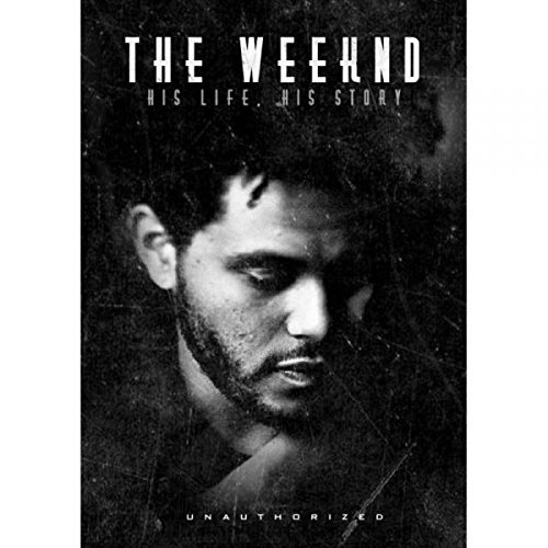 Weeknd Weeknd His Life His