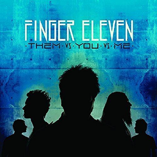 Finger Eleven Them Vs You Vs Me