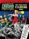 Haunted Horror Pre Code Cover Coloring Book Volume 1