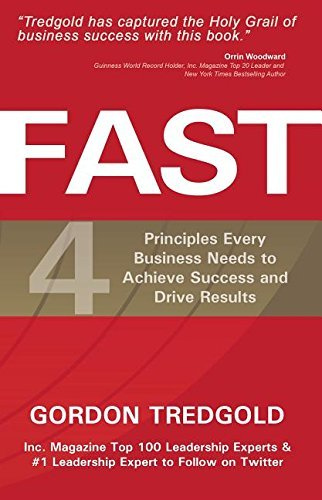 Gordon Tredgold Fast 4 Principles Every Business Needs To Achieve Succ