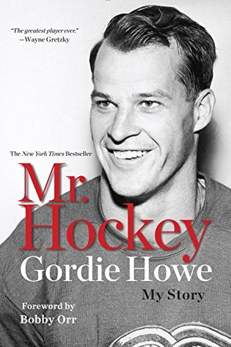 Gordie Howe Mr. Hockey My Story