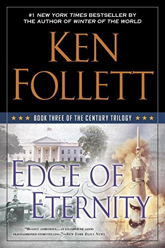 Ken Follett Edge Of Eternity Book Three Of The Century Trilogy