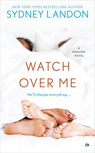 Sydney Landon Watch Over Me A Danvers Novel
