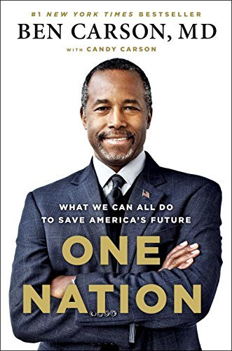 Ben Carson One Nation What We Can All Do To Save America's Future