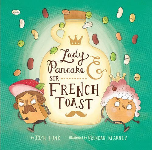 Josh Funk Lady Pancake & Sir French Toast