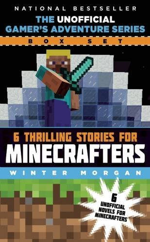 Winter Morgan The Unofficial Gamer's Adventure Series Box Set Six Thrilling Stories For Minecrafters