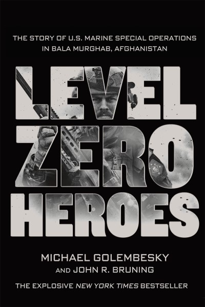 Michael Golembesky Level Zero Heroes The Story Of U.S. Marine Special Operations In Ba