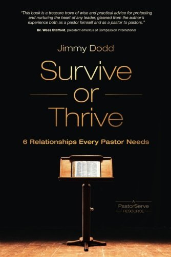 Jimmy Dodd Survive Or Thrive 6 Relationships Every Pastor Needs