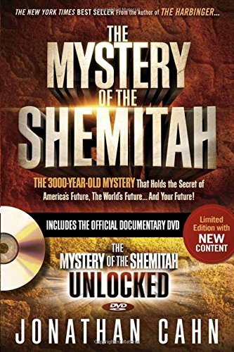 Jonathan Cahn The Mystery Of The Shemitah The 3 000 Year Old Mystery That Holds The Secret