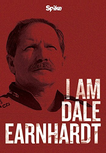 I Am Dale Earnhardt I Am Dale Earnhardt