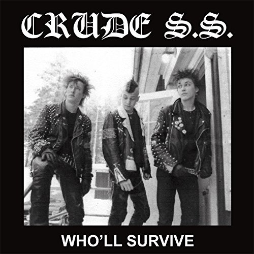 Crude S.S. Who'll Survive Who'll Survive
