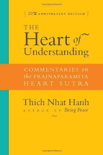Thich Nhat Hanh The Heart Of Understanding Commentaries On The Prajnaparamita Heart Sutra 0020 Edition;anniversary