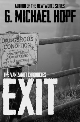 G. Michael Hopf Exit The Van Zandt Chronicles