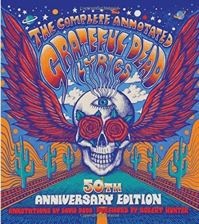 David G. Dodd The Complete Annotated Grateful Dead Lyrics Reissue
